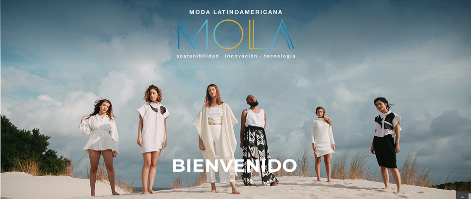MOLA -  MOLA is an international Latin-American sustainable fashion platform of the Foundation Entre Soles y Lunas. We found the importance of bringing together everything that is happening in our vast territory with our designers, communities, technologies and new generations. We are so different yet so rich, that we needed to value all this and create consciousness and awareness about fashion, as we do realise that Latin America is the future and so is the care we give to our people and planet.MOLA was born from a dream of a mother and a daughter, but today is shared by many people wanting to be change-makers.Read the interview HERE IG: @molaeventoFB: www.facebook.com/MOLAevento  www.molaevento.com