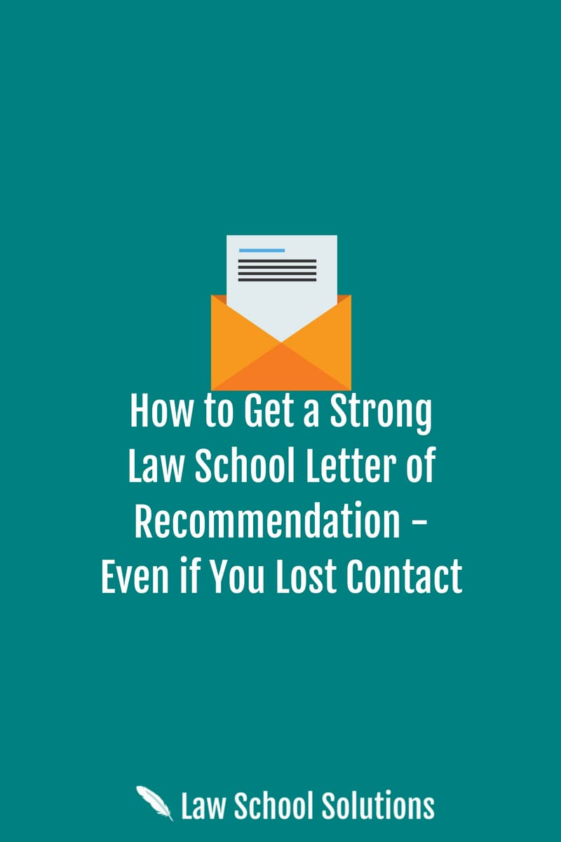 how-to-get-a-strong-law-school-letter-of-recommendation-even-if-you-lost-contact