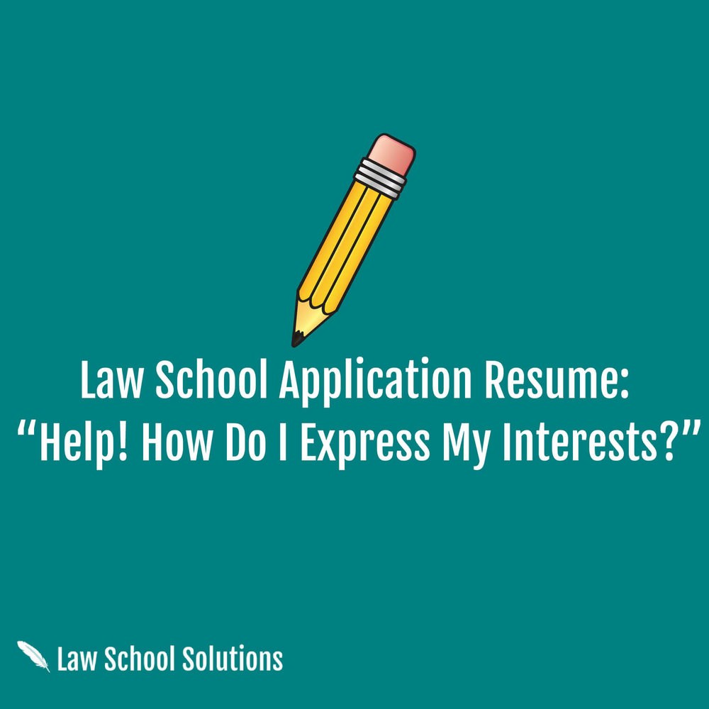 law-school-application-resume-help-how-do-i-express-my-interests