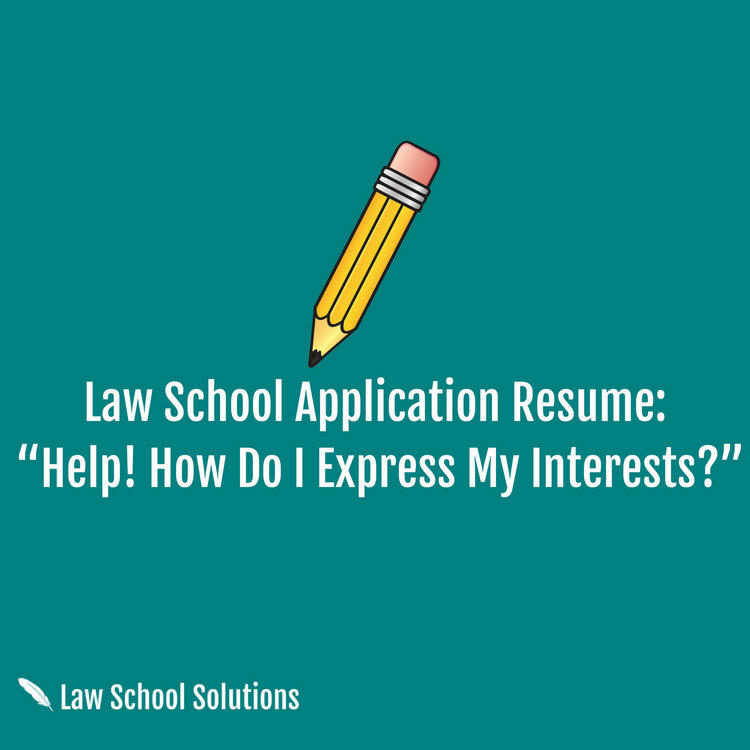 law school application resume help how do i express my interests