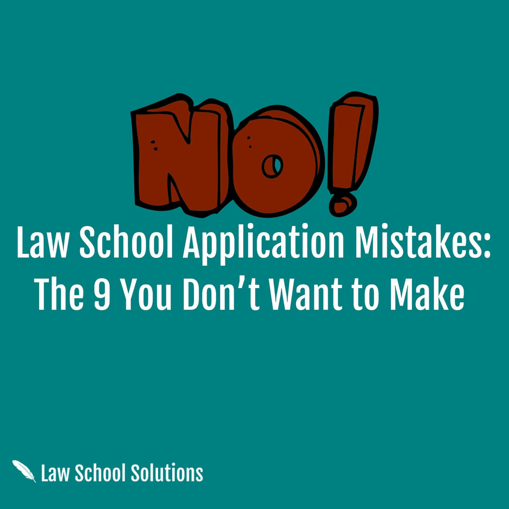 law-school-application-mistakes-the-9-you-don't-want-to-make