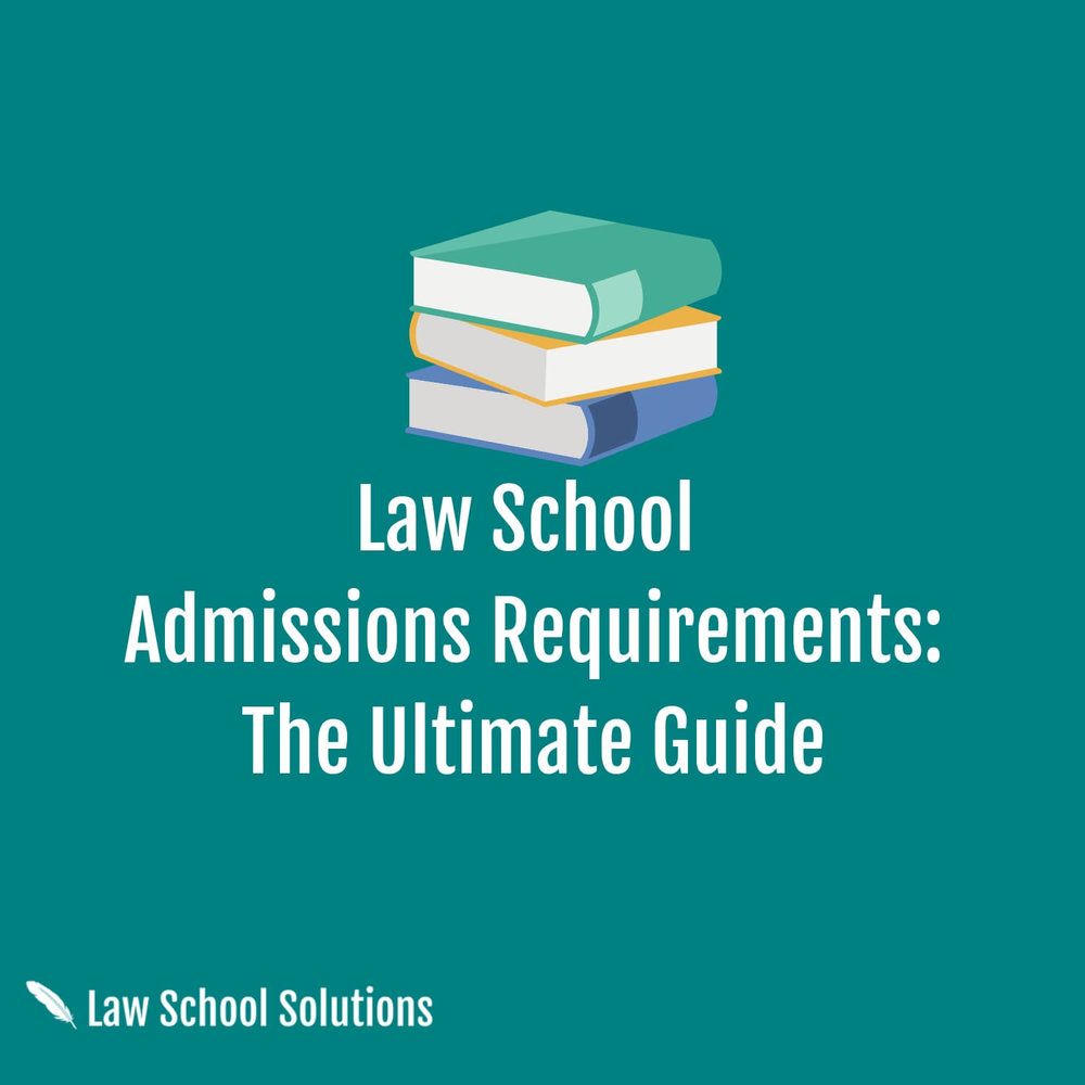 law-school-admissions-requirements-the-ultimate-guide
