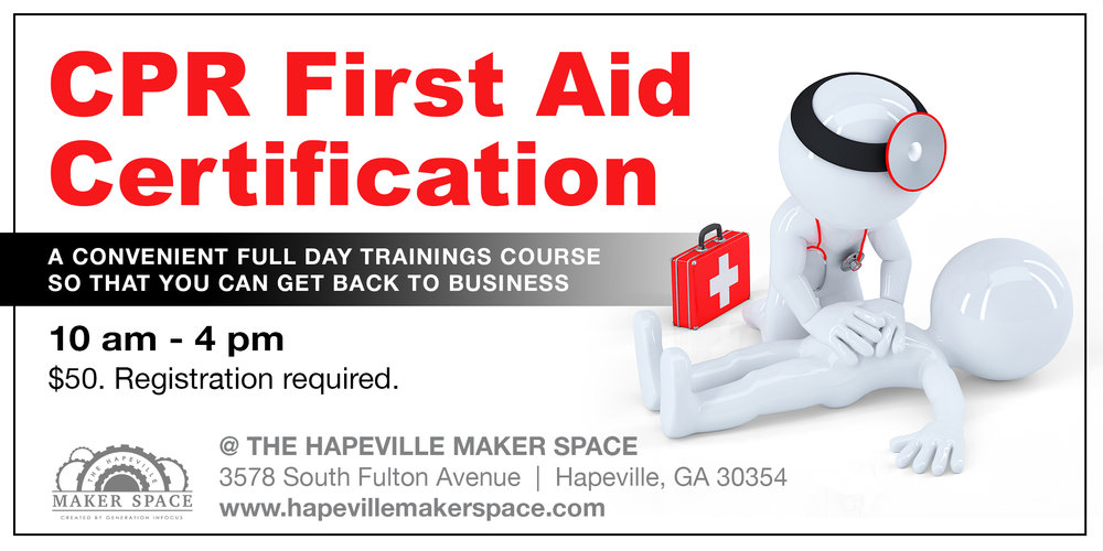 Cpr First Aid Certification The Hapeville Maker Space