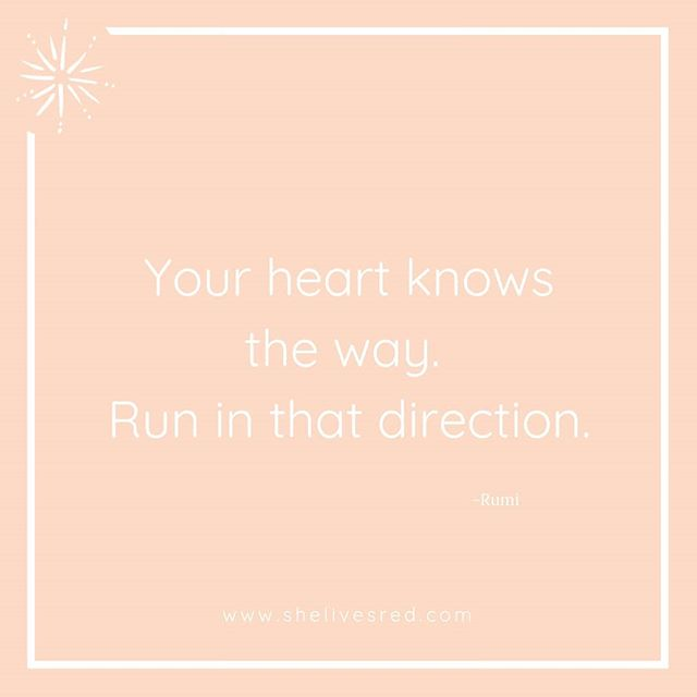 Trust in your inner knowing. You know the way, you know what is right for you. Run in that direction, stop allowing yourself or others to talk you out of it!