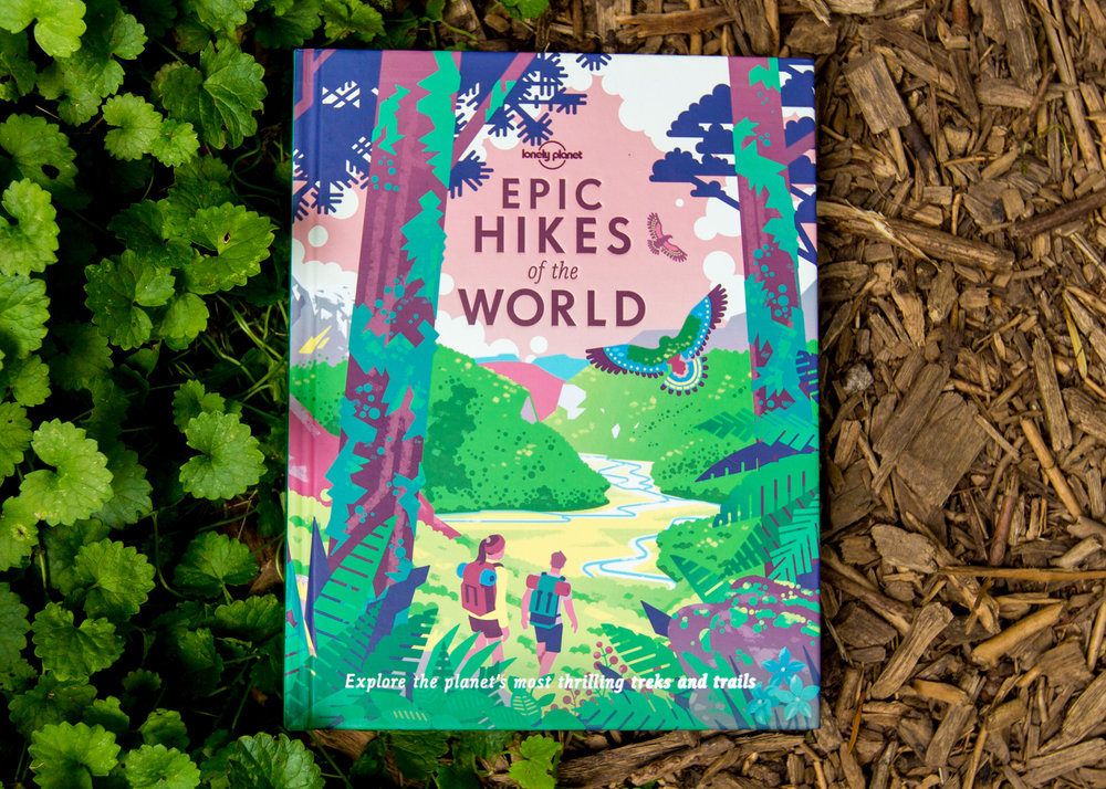 Epic Hikes of the World by Lonely Planet - available August 21