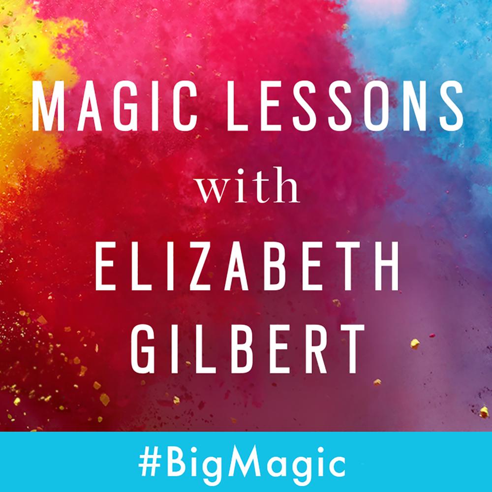 Magic Lessons Podcast