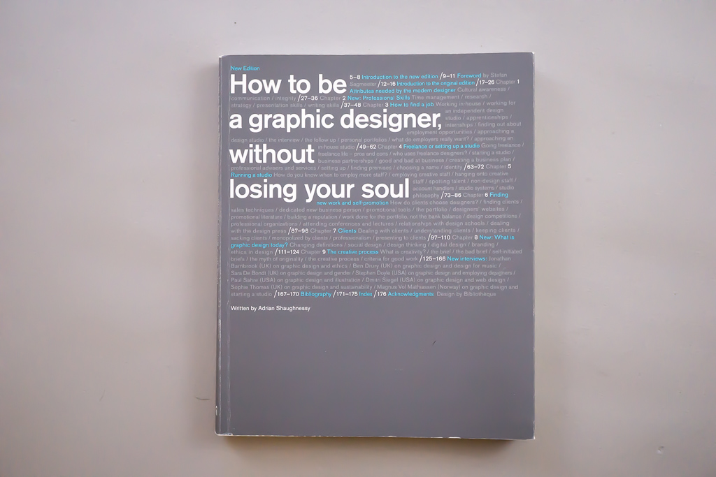 How to be a Graphic Designer Without Losing Your Soul - Adrian Shaughnessy — Bibliografik