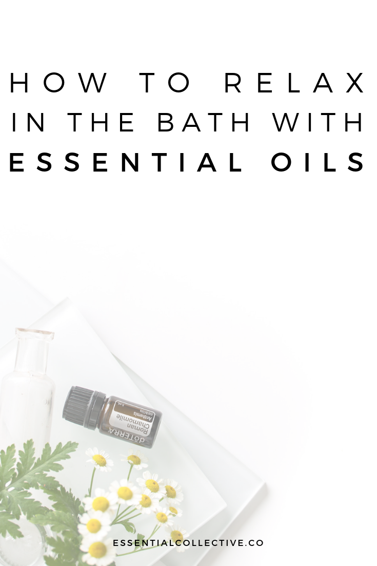 Relax in the Bath with Essential Oils