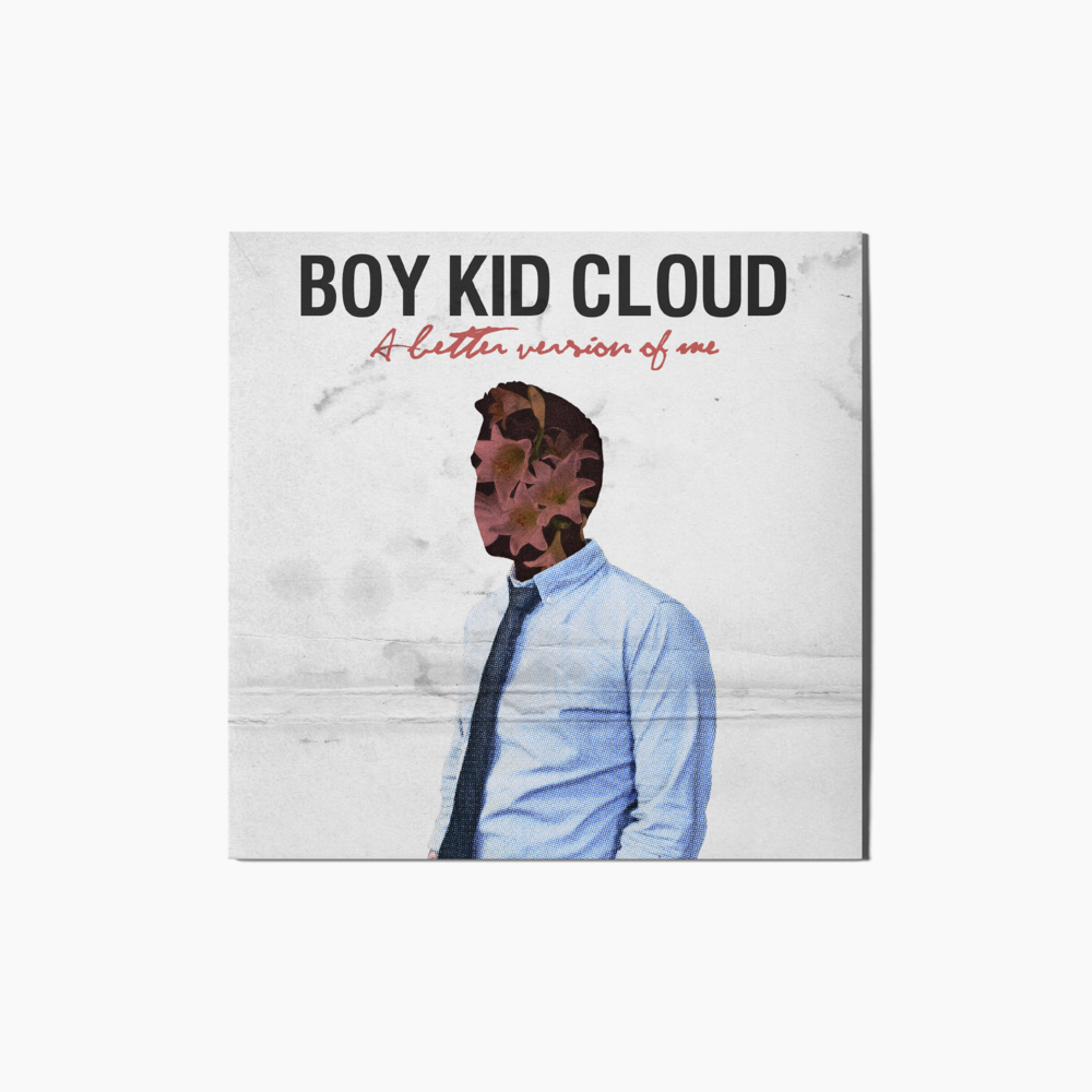 A Better Version of Me by Boy Kid Cloud