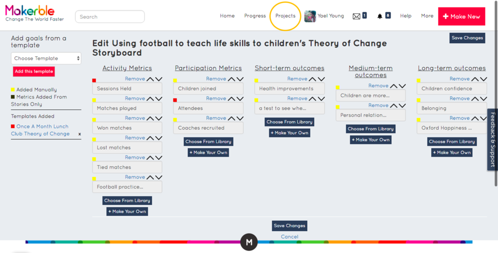 - 3. Another way to add a template to a project is from the Project's Edit Theory of Change page. You can get there by selecting My Projects as circled on the top menu; pressing More Options button on the project in question; selecting Manage Theory of Change; and selecting Edit Theory of Change