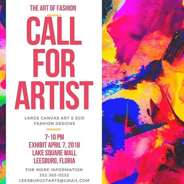 CALL FOR ARTIST!!!!!!!! New this year, we are collaborating with Bella Faire Events and Wedding Planners and Lake Square Mall to present to you The ART of Fashion, a Fashion Showcase and Competition set in a pop up gallery!  We are looking for Large Canvas Artists to submit their art for this upcoming show happening April 7th, 2018.  For more information please contact Maria at 352-365-0232 or email leesburgcfarts@gmail.com!