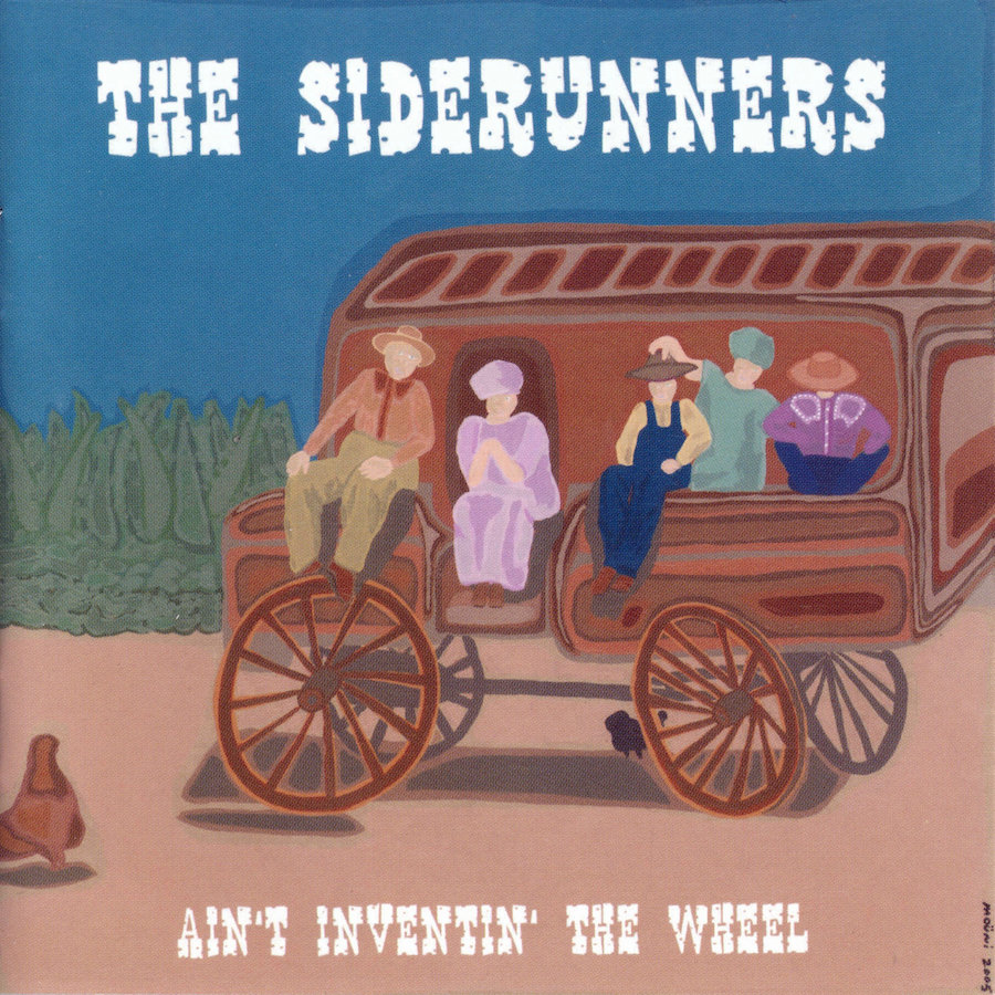 Siderunners - Ain't Inventin' The Wheel