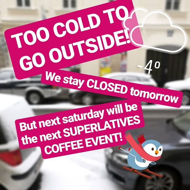 Tomorrow we stay closed due to the freezing weather conditions. Let's all grab a blankie and stay on the sofa. Next saturday we will celebrate our next SUPERLATIVES EVENT with great coffee from barista hustle. Looking forward to see you all again and have some cup of coffee together! #freezing #coffee #superlatives #baristahustle #vienna #saturday