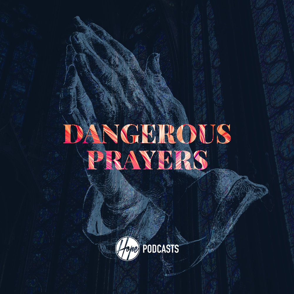 God Send Me - Join us for the Fourth installment of our series Dangerous Prayers - The focus this week is
