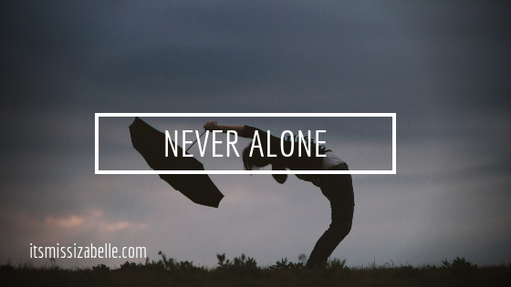 you're not alone - itsmissizabelle.com blog - lifestyle design.png