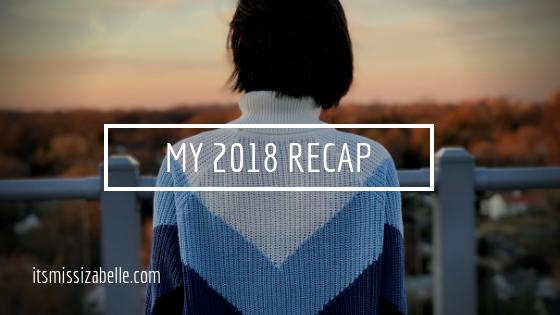 2018 recap - itsmissizabelle.com blog - lifestyle design.png
