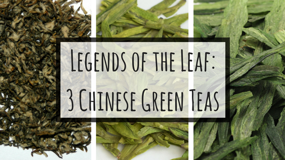 Legends of the Leaf: 3 Chinese Green Teas