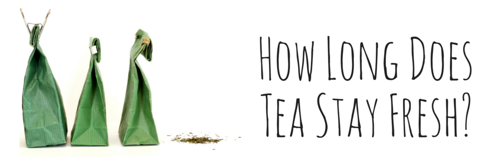 How Long Does Tea Stay Fresh_.png