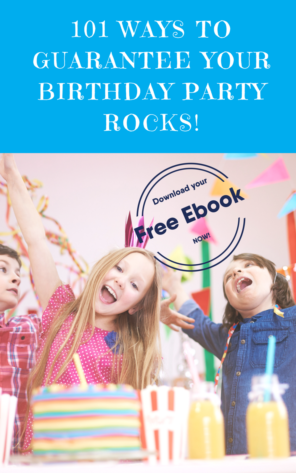 101 ways to GUARANTEEyour birthday party rocks! (1).png