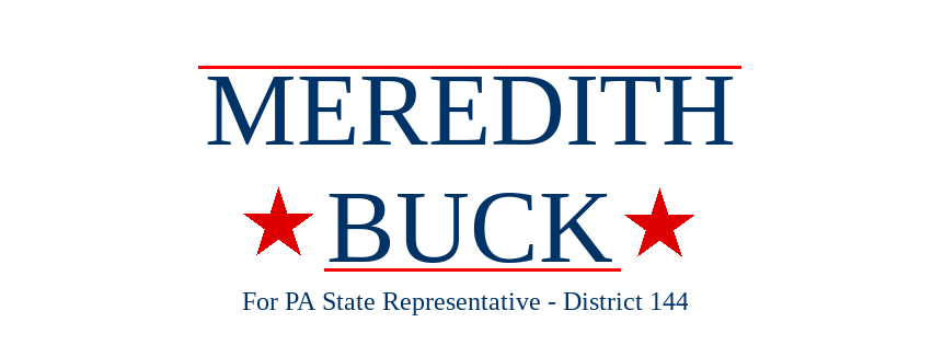 MEREDITH BUCK FOR PA STATE REPRESENTATIVE DISTRICT 144