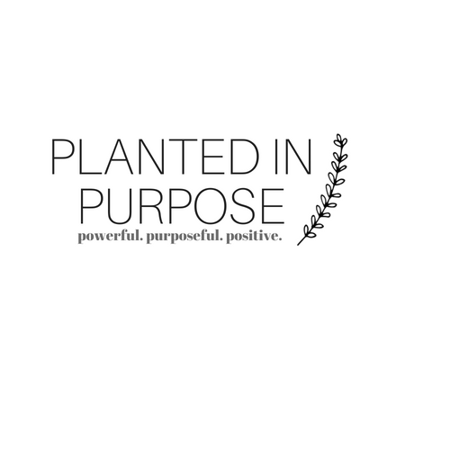 Planted in Purpose