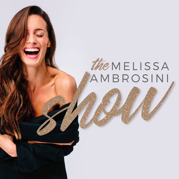 The Melissa Ambrosini Show    Remember when you used to be that girl who didn't know what she wanted?  The one who just moved through the motions – attending parties, hanging onto toxic relationships, working a soulless job, eating crap, and totally drowning in the daily grind? And all the while, on the inside, you were silently screaming for help, and trying so damn hard to break free from the destructive cycle that had sucked you in?  If you know this story all too well, then we've got a lot in common.  Because I was that girl.
