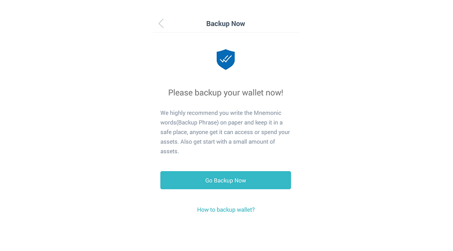 4.Backup immediately after the wallet is created, by following the in-app instructions.