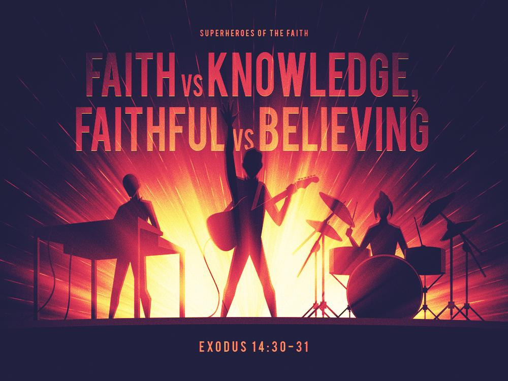 Faith vs Knowledge, Faithful vs Believing_070118_1024x768.png