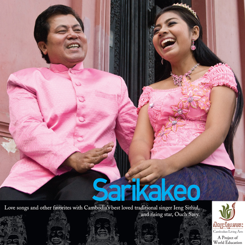Sarikakeo - Ieng Sithul & Ouch Savy - Love songs and other favorites with Cambodia's best loved traditional singer Ieng Sithul and rising star, Ouch Savy.