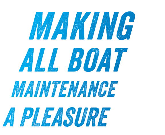 Making All Boat Maintenance a Pleasure