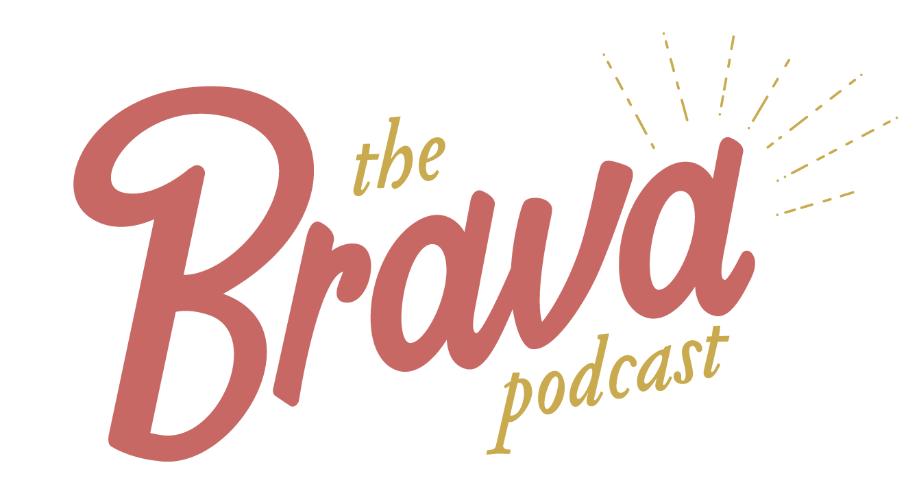 The Brava Podcast by Stephanie Campbell