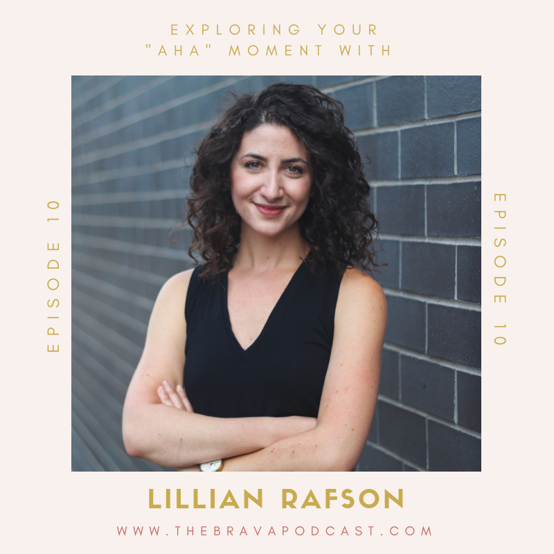 Lillian Rafson on the Brava Podcast