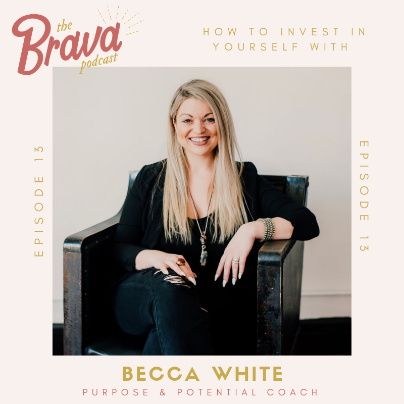Becca White The Brava Podcast