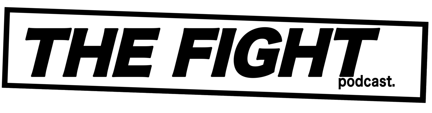 The Fight Podcast