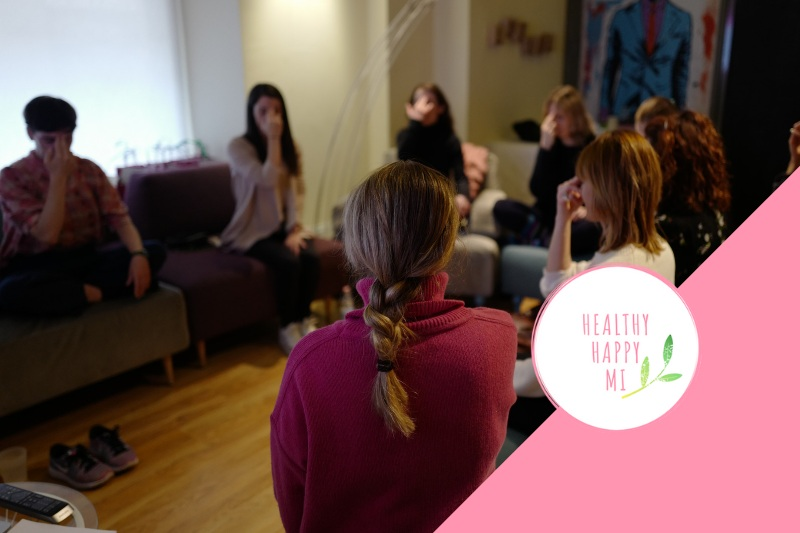 HEALTHY HAPPY MI  WORKSHOP SERIES - Join me and other like minded women to explore strategies that nourish the mind, body and soul in an intimate and empowering setting.