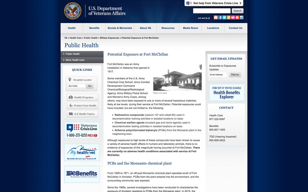 The official U.S. Department of Veterans Affairs web page listing toxins that Fort McClellan personnel were possibly exposed to and describing the potential exposure levels as not high enough to cause health problems for the veterans.   https://www.publichealth.va.gov/exposures/fort-mcclellan/