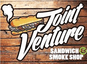 Joint Venture - Joint Venture. Joint Venture is a brand new sandwich and smoke shop located in the beautiful city ofCorpus Christi.