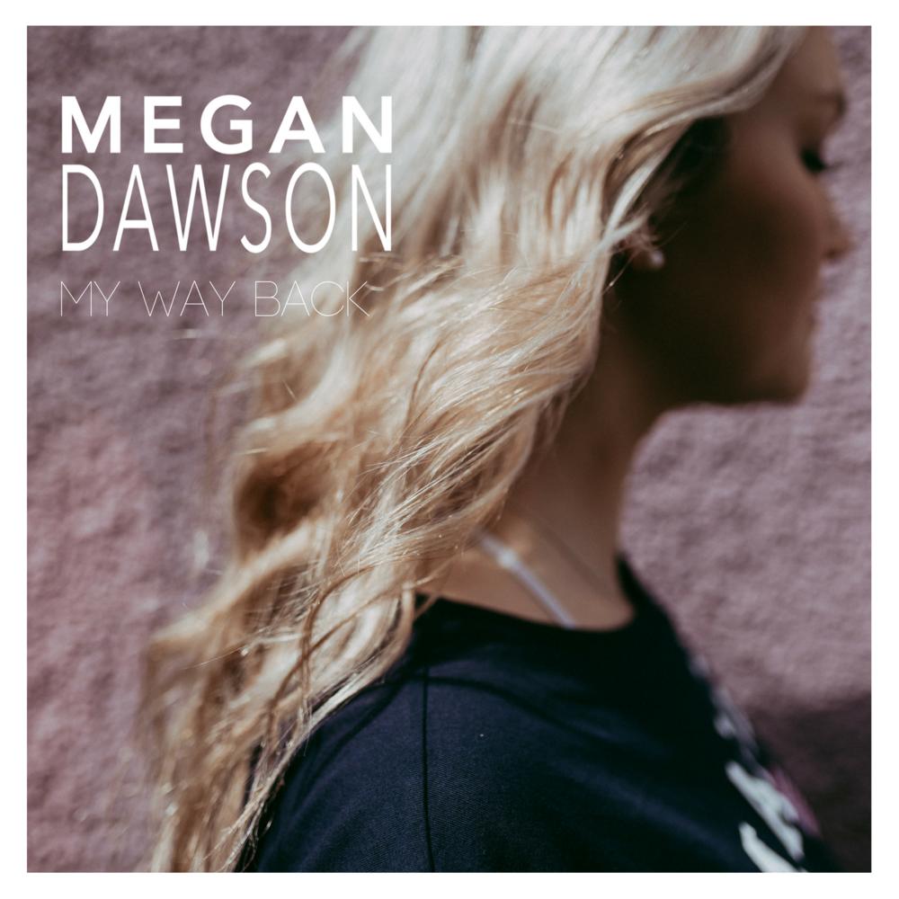 Megan Dawson Album Cover- My Way Back.png