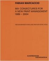 """661 Conjectures For a New Paint Management, 1989-2004"", Kunstmuseum Liechtenstein, 2004"
