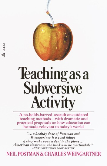 teaching-as-a-subversive-activity.jpg