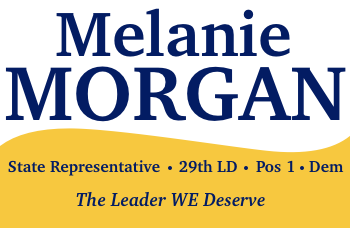 Elect Melanie Morgan for State House of Representatives | 29th LD | Position 1