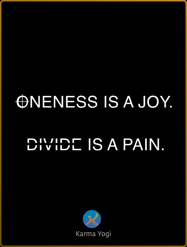 Oneness is a joy