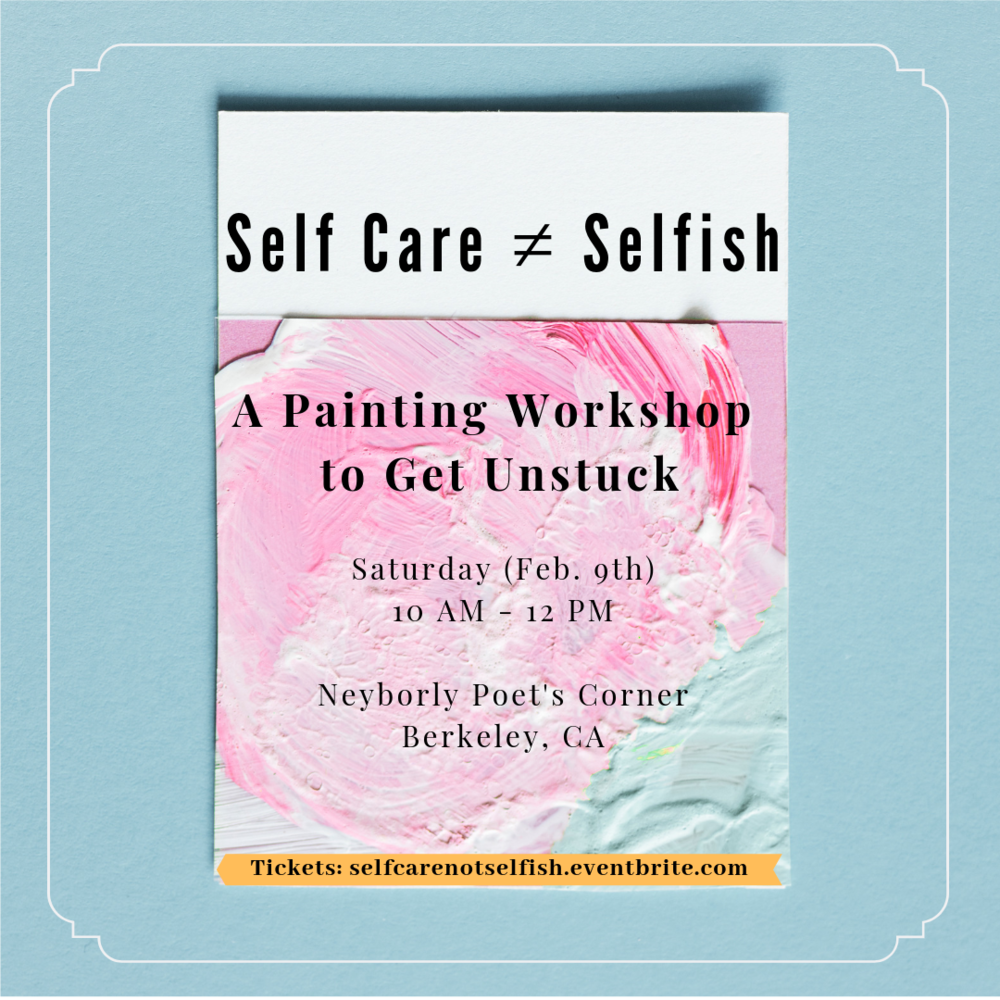 Self Care ≠ Selfish: - A Painting Workshop to Help Adults Get Unstuck