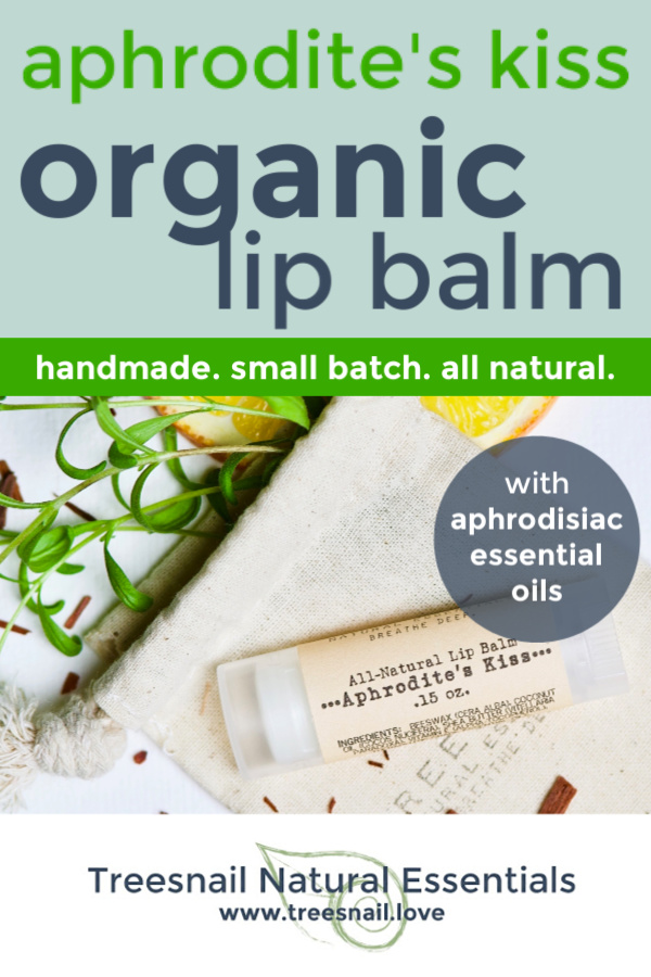 Aphrodite's Kiss Organic Lip Balm with Essential Oils for the Green Beauty Lover by Treesnail Natural Essentials.jpg