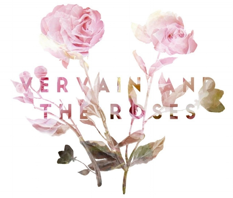 Vervain and The Roses