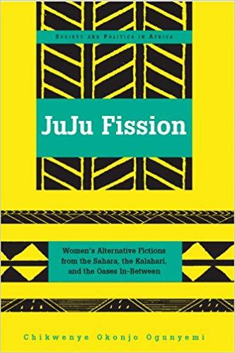 Juju Fission by Chikwenye Okonjo Ogunyemi