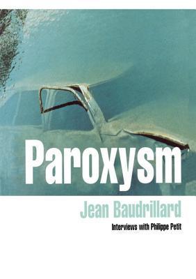 Paroxysm — Jean Baudrillard
