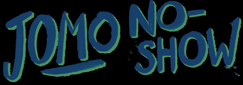 JOMO No-Show