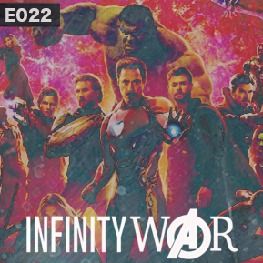 "EP. 22 - ""AVENGERS: INFINITY WAR"" // Jacob Miller and LowRes discuss the future of Marvel."