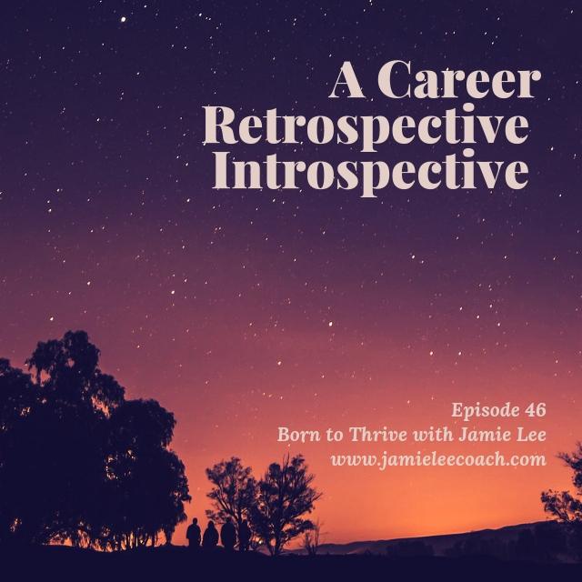Ep. 46_ CareerRetroIntrospective.jpg
